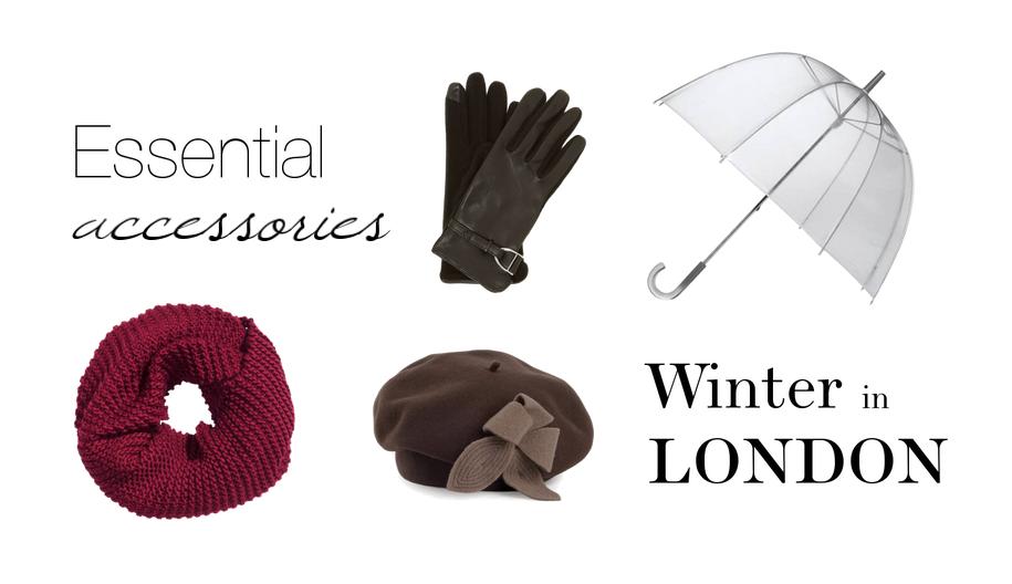 Winter London essentials accessories