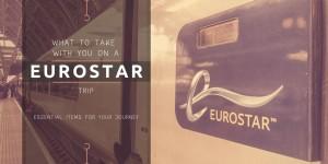Eurostar essential travel items