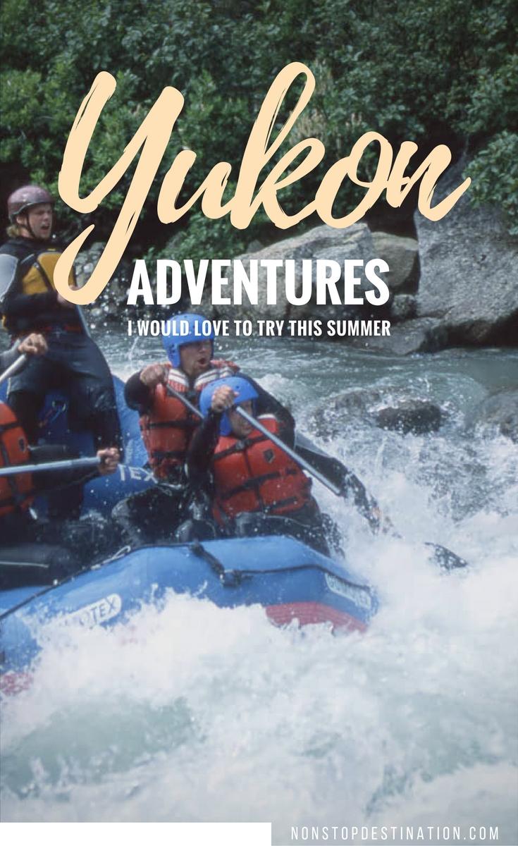 Yukon adventures this summer